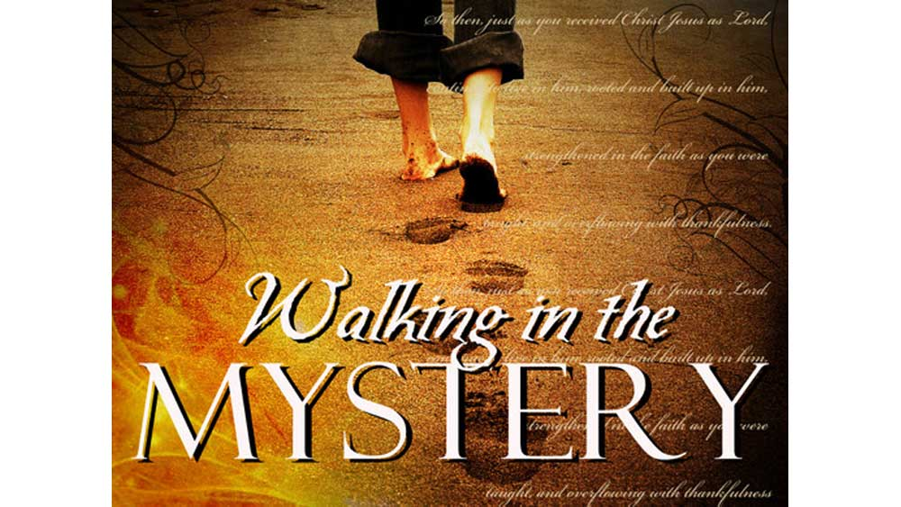 Walking in the Mystery